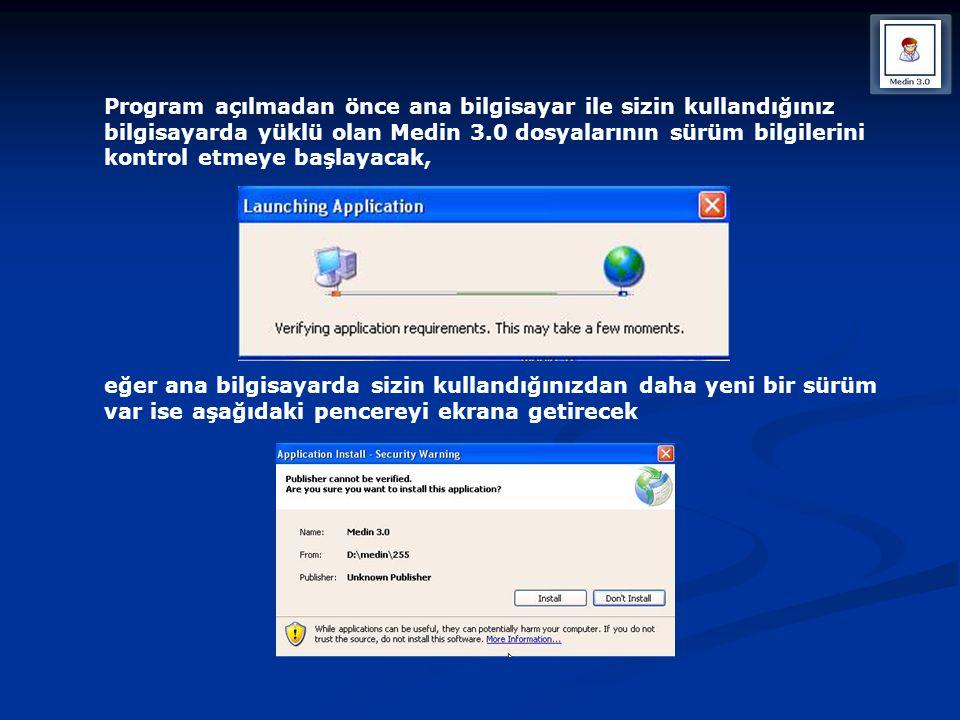 Program açılmadan önce ana bilgisayar ile sizin kullandığınız bilgisayarda yüklü olan Medin 3.0 dosyalarının sürüm bilgilerini kontrol etmeye başlayac