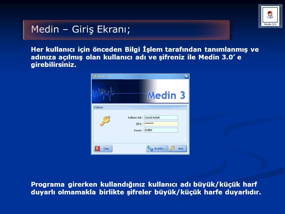 Medin – Giriş Ekranı; Her kullanıcı için önceden Bilgi İşlem tarafından tanımlanmış ve adınıza açılmış olan kullanıcı adı ve şifreniz ile Medin 3.0' e