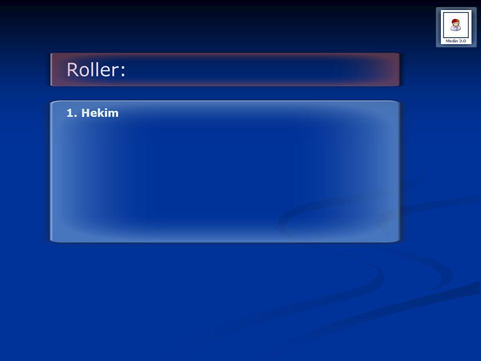 Roller: 1. Hekim