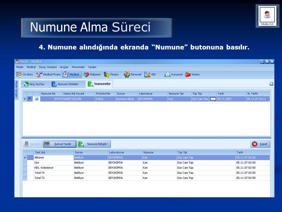 """Numune Alma Süreci 4. Numune alındığında ekranda """"Numune"""" butonuna basılır."""