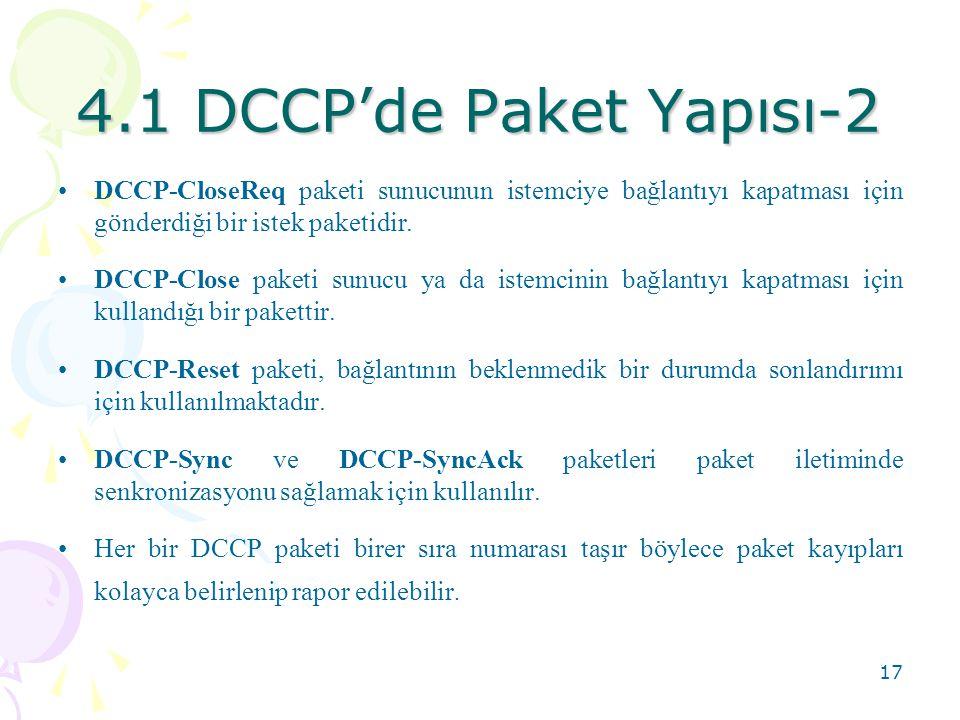 18 4.2 DCCP'de Bağlantı Kurulumu-1 •DCCP bağlantısı kurulmadan önce istemci ve sunucu arasında hangi tıkanıklık mekanizmasının ve parametrelerinin kullanılacağına dair bir anlaşmaya varılmış olması gerekir.