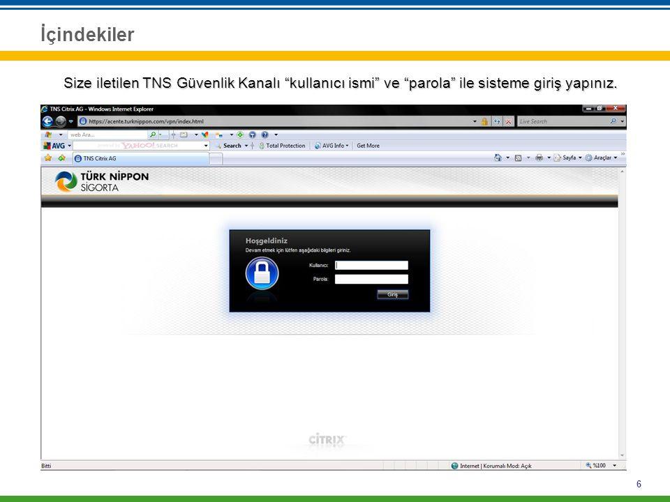 """6 İçindekiler Size iletilen TNS Güvenlik Kanalı """"kullanıcı ismi"""" ve """"parola"""" ile sisteme giriş yapınız."""