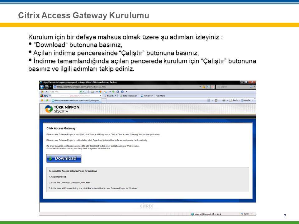 """7 Citrix Access Gateway Kurulumu Kurulum için bir defaya mahsus olmak üzere şu adımları izleyiniz : • """"Download"""" butonuna basınız, • Açılan indirme pe"""