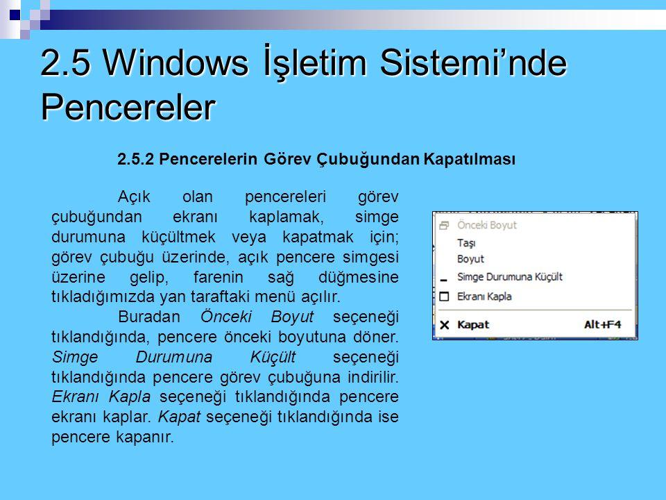 2.5 Windows İşletim Sistemi'nde Pencereler 2.5.1 Pencere İçerisine Simgeleri Yerleştirme Bir Windows penceresi içerisinde yer alan dosya ve klasörleri