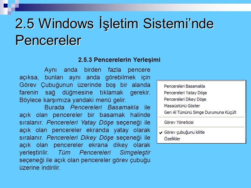 2.5 Windows İşletim Sistemi'nde Pencereler 2.5.2 Pencerelerin Görev Çubuğundan Kapatılması Açık olan pencereleri görev çubuğundan ekranı kaplamak, sim