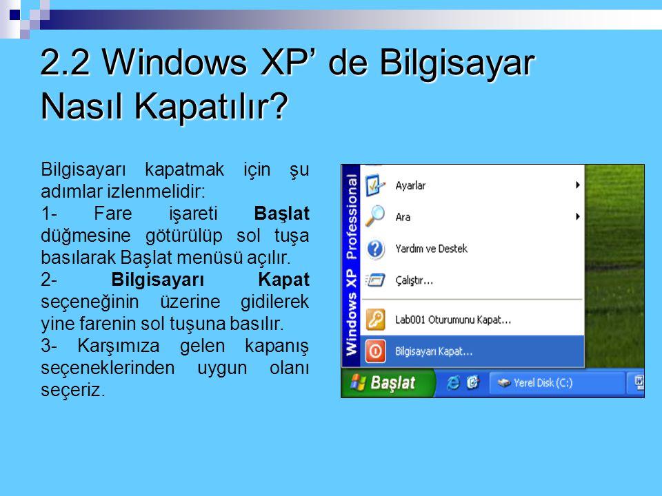 2.2 Windows XP' de Bilgisayar Nasıl Kapatılır.