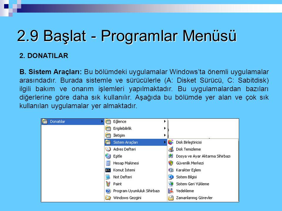 2.9 Başlat - Programlar Menüsü 2. DONATILAR – A. Eğlence III. Windows Media Player Bilgisayarda; CD'deki ya da sabitdisk üzerindeki filmleri izlemeyi