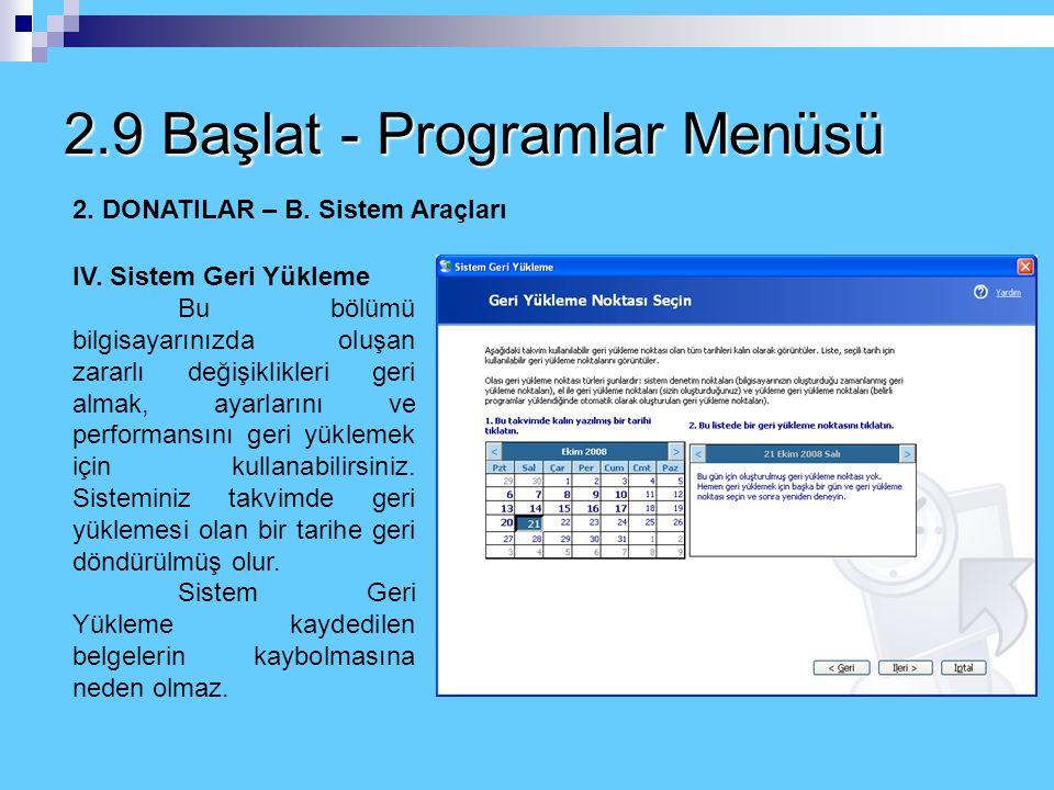 2.9 Başlat - Programlar Menüsü 2. DONATILAR – B. Sistem Araçları II. Disk Temizleme Windows ile çalışırken çeşitli işlemler sırasında (örneğin interne