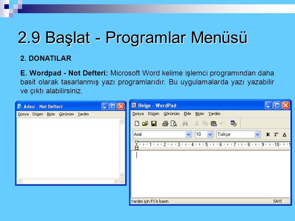 2.9 Başlat - Programlar Menüsü 2. DONATILAR C. Adres Defteri: Bu bölüm adından da anlaşılacağı gibi bilgisayarımızda bir adres defteri oluşturmamızı s
