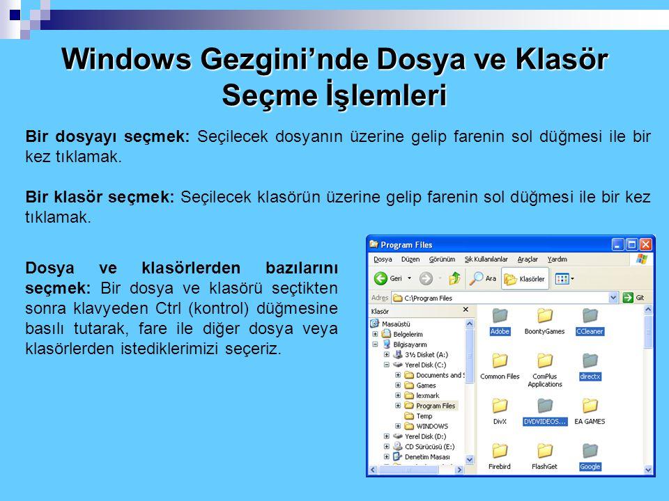 2.10 Windows Gezgini Windows Gezgini'nde diğer standart Windows pencerelerinden farklı olarak orta bölümdeki Çalışma Alanı ikiye bölünmüştür. Sol bölü