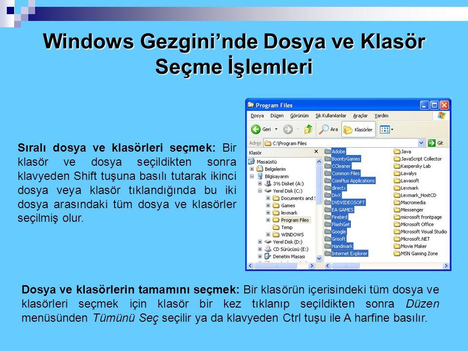 Windows Gezgini'nde Dosya ve Klasör Seçme İşlemleri Bir dosyayı seçmek: Seçilecek dosyanın üzerine gelip farenin sol düğmesi ile bir kez tıklamak. Bir