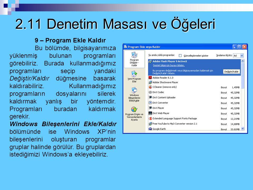 2.11 Denetim Masası ve Öğeleri 8 – Kullanıcı Hesapları Daha önceki konularda da anlatıldığı gibi Windows XP işletim sisteminin bir özelliği farklı kul