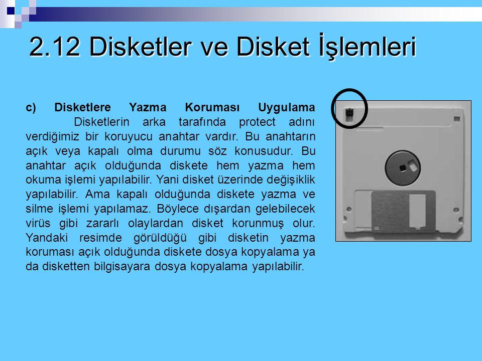 2.12 Disketler ve Disket İşlemleri b) Biçimlendirme İşlemleri Bu pencerede biçimlendirme ile ilgiler bilgiler bulunmaktadır. Kapasite bölümünde disket