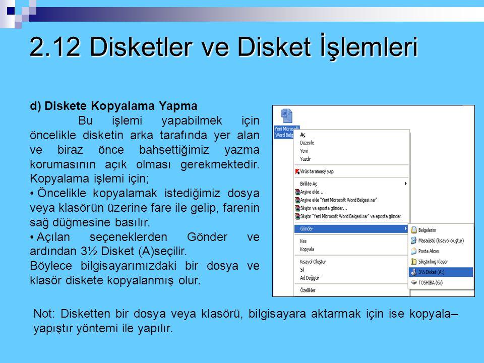 2.12 Disketler ve Disket İşlemleri c) Disketlere Yazma Koruması Uygulama Disketlerin arka tarafında protect adını verdiğimiz bir koruyucu anahtar vard
