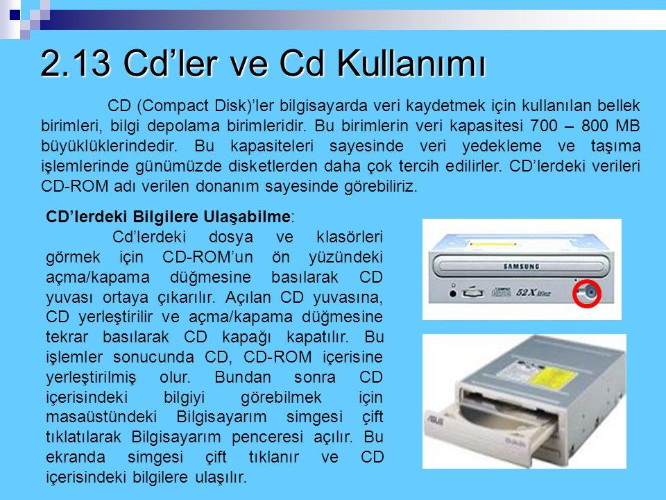 2.12 Disketler ve Disket İşlemleri e) Disket Kopyalama Birbirinin aynı kapasiteye sahip iki disketten birini diğerinin üzerine kopyalamak için yapılan
