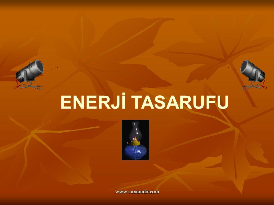 www.sunuindir.com AYDINLATMA: Evimizdeki aydınlatma sistemleri enerji tasarrufunda büyük yere sahiptir.
