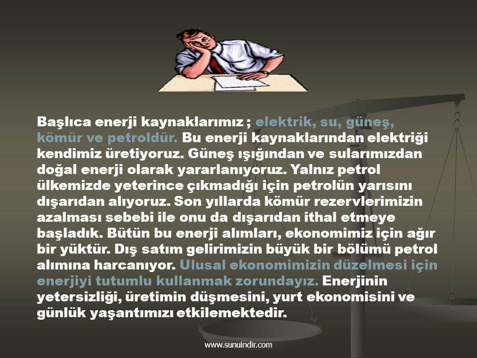 www.sunuindir.com Niçin Enerjiyi Verimli Kullanmalıyız.
