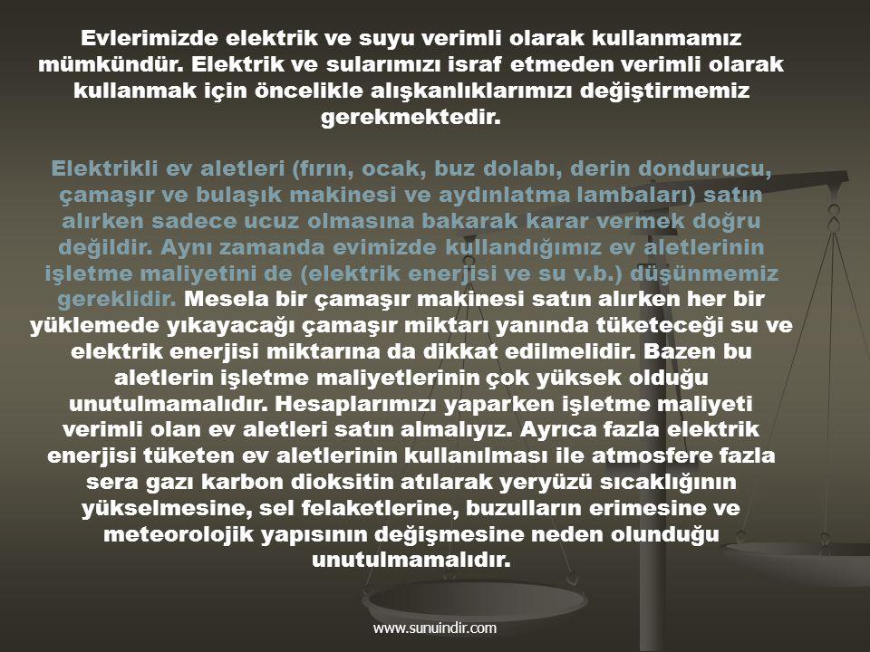 www.sunuindir.com AYDINLATMA 1.Kompakt floresan lambalar normal lambalardan 5 kat daha az enerji tüketirler ve 10 kat daha uzun ömürlüdürler.