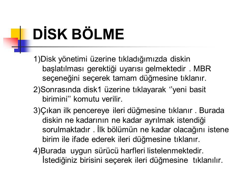 DİSK BÖLME 1)Disk yönetimi üzerine tıkladığımızda diskin başlatılması gerektiği uyarısı gelmektedir. MBR seçeneğini seçerek tamam düğmesine tıklanır.