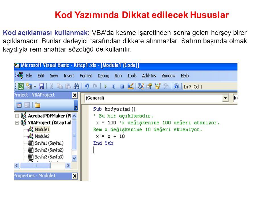 Kod Yazımında Dikkat edilecek Hususlar Kod açıklaması kullanmak: VBA'da kesme işaretinden sonra gelen herşey birer açıklamadır.