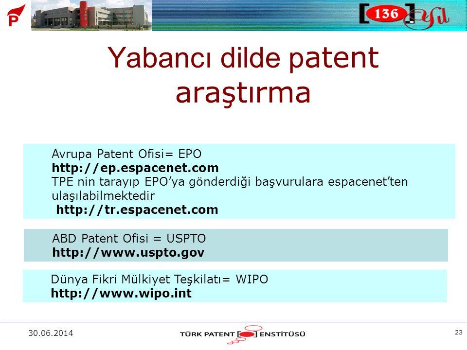 30.06.2014 23 Yabancı dilde p atent araştırma Avrupa Patent Ofisi= EPO http://ep.espacenet.com TPE nin tarayıp EPO'ya gönderdiği başvurulara espacenet