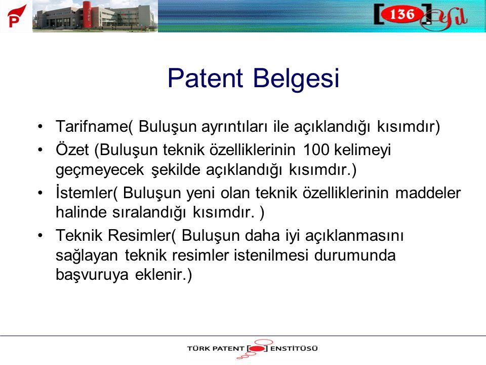 Patent Belgesi •Tarifname( Buluşun ayrıntıları ile açıklandığı kısımdır) •Özet (Buluşun teknik özelliklerinin 100 kelimeyi geçmeyecek şekilde açıkland