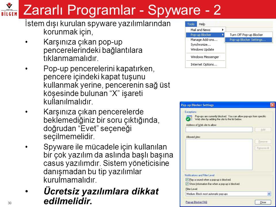 30 İstem dışı kurulan spyware yazılımlarından korunmak için, •Karşınıza çıkan pop-up pencerelerindeki bağlantılara tıklanmamalıdır. •Pop-up pencereler