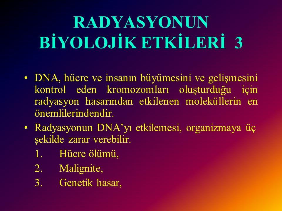 RADYASYONUN BİYOLOJİK ETKİLERİ 2 •İyonizan radyasyonun canlı üzerine etkilerini radyobiyoloji bilim dalı inceler.