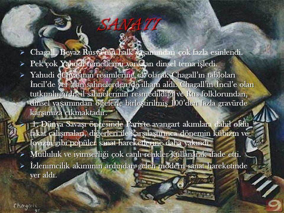   Chagall, Beyaz Rusya'nın halk ya ş amından çok fazla esinlendi.   Pek çok Yahudi temellerini yansıtan dinsel tema i ş ledi.  Yahudi dünyasının