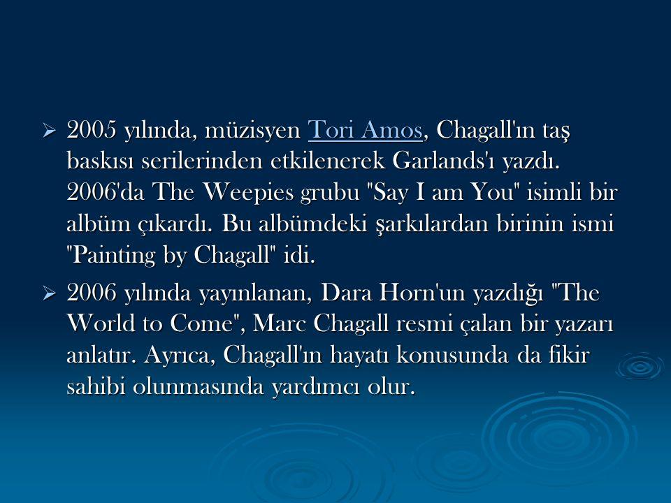  2005 yılında, müzisyen Tori Amos, Chagall'ın ta ş baskısı serilerinden etkilenerek Garlands'ı yazdı. 2006'da The Weepies grubu