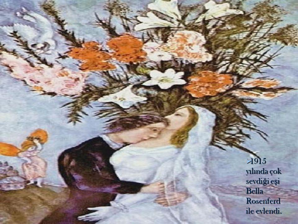  1915 yılında çok sevdi ğ i e ş i Bella Rosenferd ile evlendi.