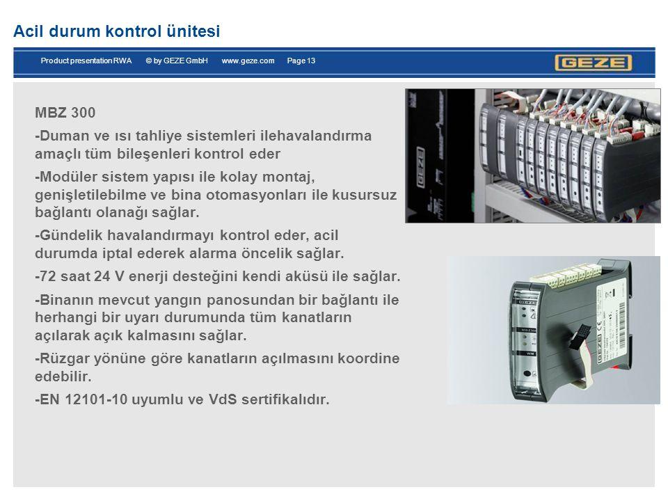 Acil durum kontrol ünitesi MBZ 300 -Duman ve ısı tahliye sistemleri ilehavalandırma amaçlı tüm bileşenleri kontrol eder -Modüler sistem yapısı ile kolay montaj, genişletilebilme ve bina otomasyonları ile kusursuz bağlantı olanağı sağlar.