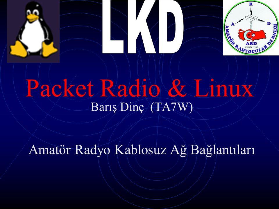 Packet Radio & Linux Barış Dinç (TA7W) Amatör Radyo Kablosuz Ağ Bağlantıları