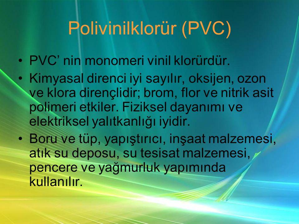 Polivinilklorür (PVC) •PVC' nin monomeri vinil klorürdür.