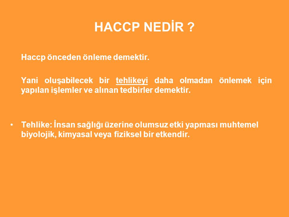 HACCP NEDİR .Haccp önceden önleme demektir.