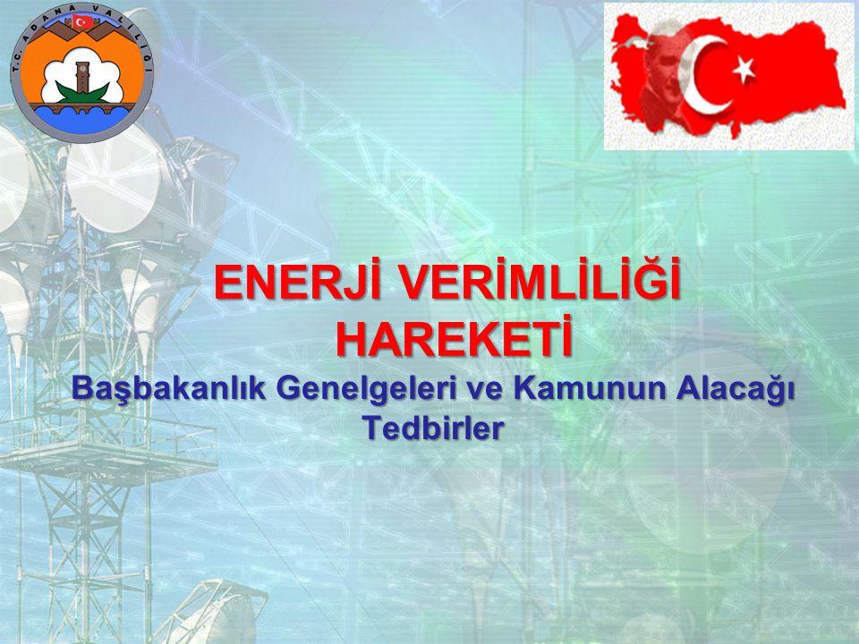 BAŞBAKANLIK GENELGESİ 15 Şubat 2008 CUMA / Resmî Gazete Sayı : 26788 Konu: 2008 Enerji Verimliliği Yılı GENELGE 2008/2 Doğal enerji kaynakların kıtlığı, enerjiye olan talebin artışı ve hammadde fiyatlarındaki yükselmeler sonucunda bütün dünya ülkelerinde olduğu gibi ülkemizde de enerjinin daha verimli kullanılmasına yönelik önlemler gündeme gelmektedir.