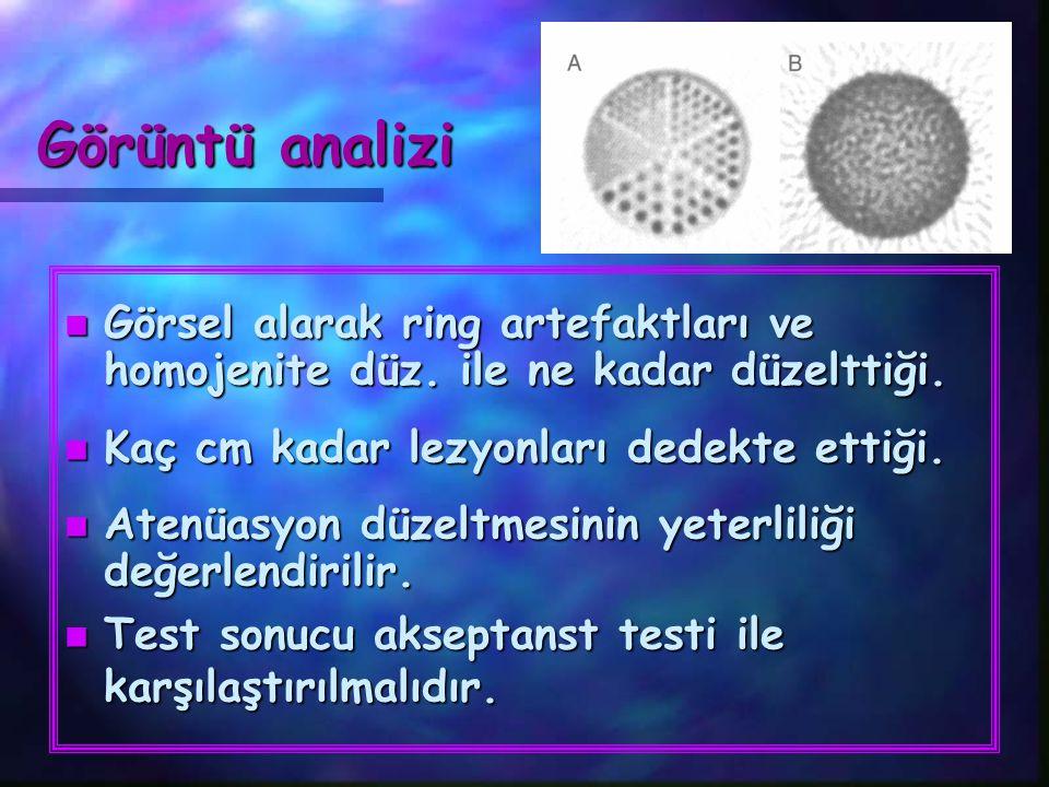 Görüntü analizi n Görsel alarak ring artefaktları ve homojenite düz. ile ne kadar düzelttiği. n Kaç cm kadar lezyonları dedekte ettiği. n Atenüasyon d