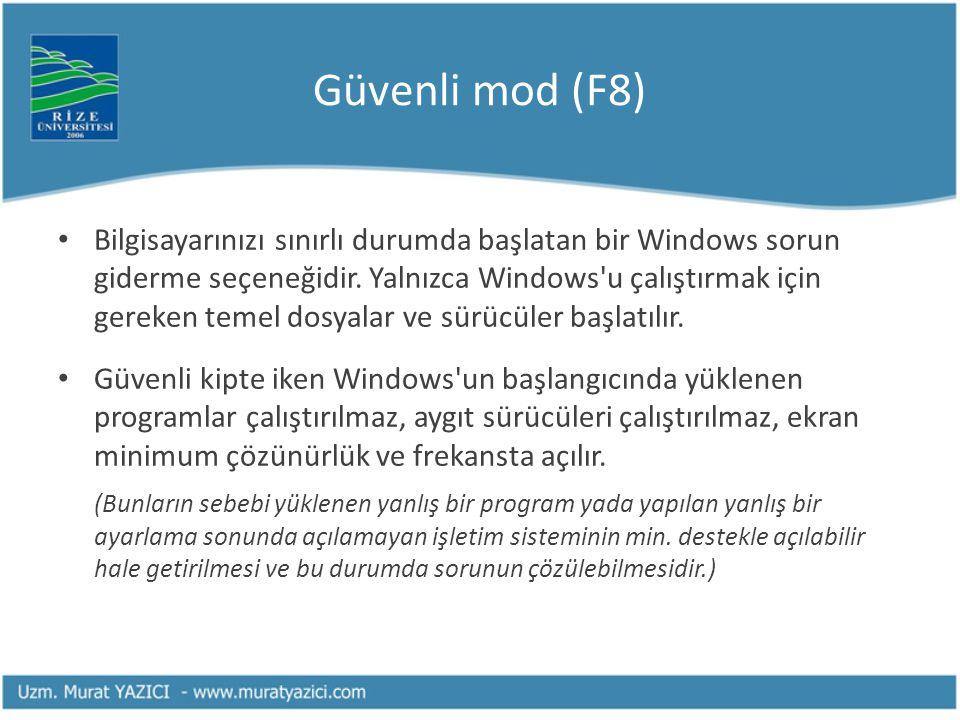 Güvenli mod (F8) • Bilgisayarınızı sınırlı durumda başlatan bir Windows sorun giderme seçeneğidir. Yalnızca Windows'u çalıştırmak için gereken temel d