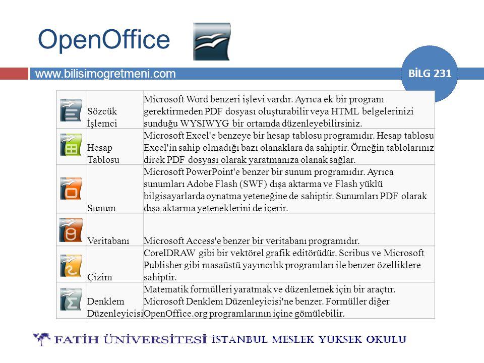 www.bilisimogretmeni.com BİLG 231 OpenOffice Sözcük İşlemci Microsoft Word benzeri işlevi vardır. Ayrıca ek bir program gerektirmeden PDF dosyası oluş