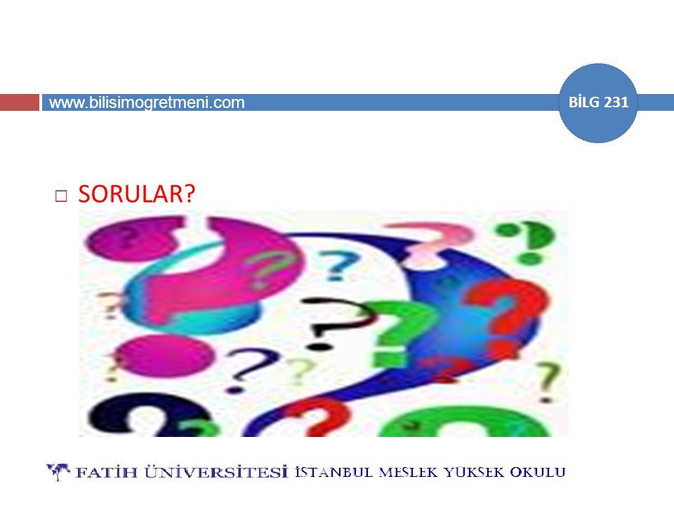 www.bilisimogretmeni.com BİLG 231  SORULAR?