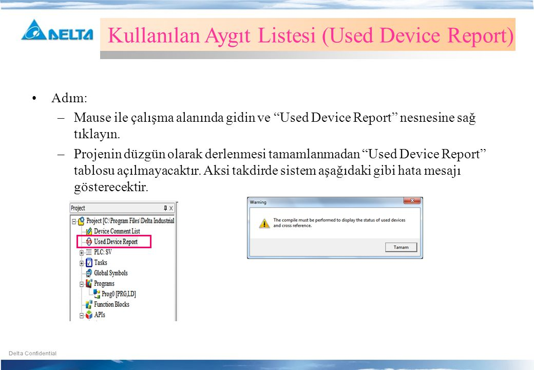 """Kullanılan Aygıt Listesi (Used Device Report) •Adım: –Mause ile çalışma alanında gidin ve """"Used Device Report"""" nesnesine sağ tıklayın. –Projenin düzgü"""