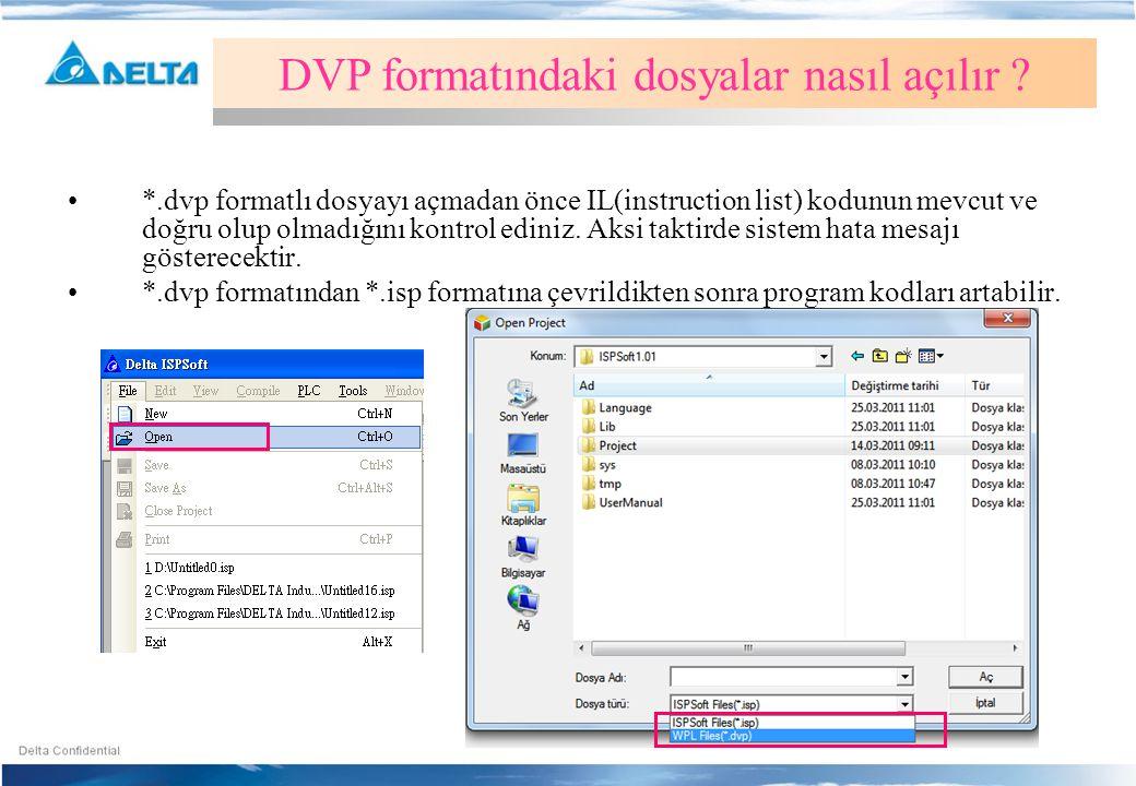 •*.dvp formatlı dosyayı açmadan önce IL(instruction list) kodunun mevcut ve doğru olup olmadığını kontrol ediniz. Aksi taktirde sistem hata mesajı gös