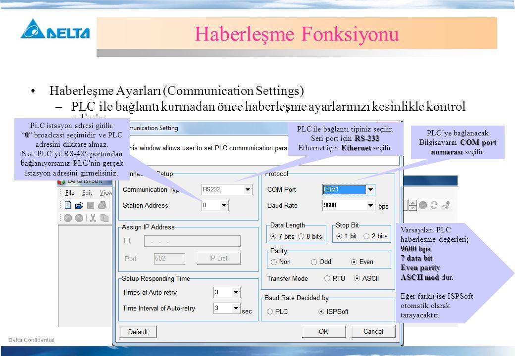 Haberleşme Fonksiyonu •Haberleşme Ayarları (Communication Settings) –PLC ile bağlantı kurmadan önce haberleşme ayarlarınızı kesinlikle kontrol ediniz.