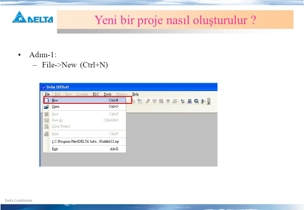 •Adım-1: –File->New (Ctrl+N) Yeni bir proje nasıl oluşturulur ?