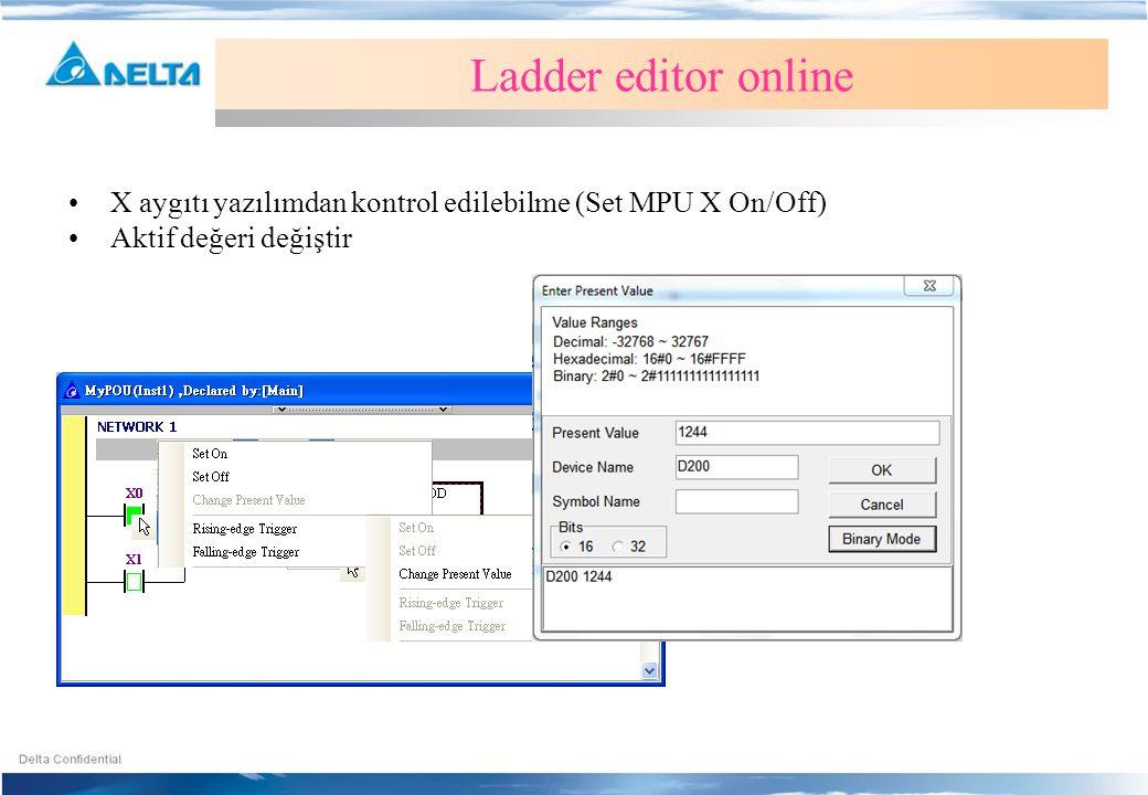 •X aygıtı yazılımdan kontrol edilebilme (Set MPU X On/Off) •Aktif değeri değiştir Ladder editor online