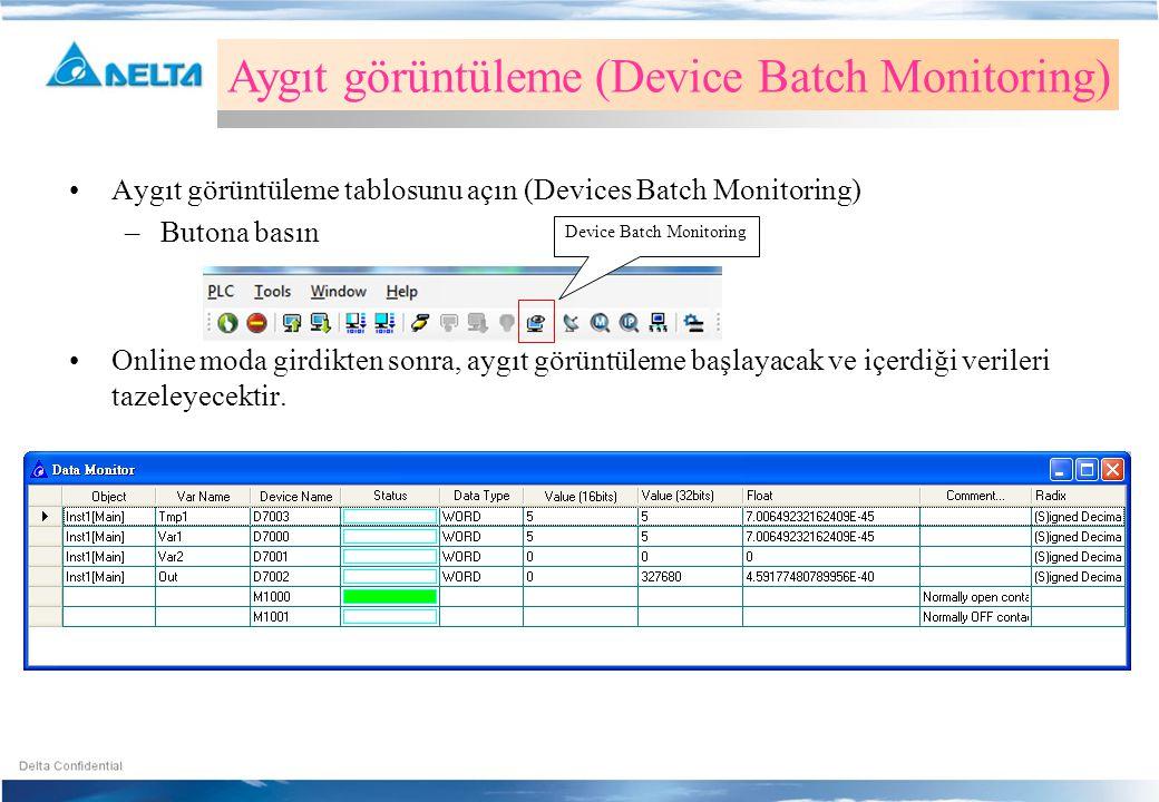 •Aygıt görüntüleme tablosunu açın (Devices Batch Monitoring) –Butona basın •Online moda girdikten sonra, aygıt görüntüleme başlayacak ve içerdiği veri