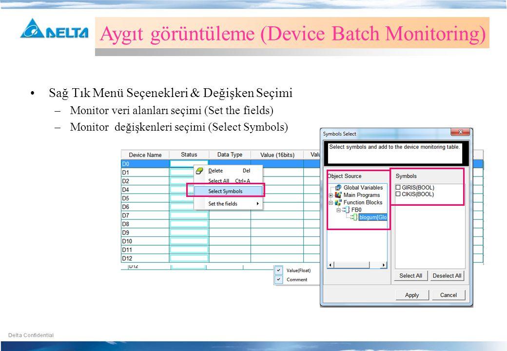 •Sağ Tık Menü Seçenekleri & Değişken Seçimi –Monitor veri alanları seçimi (Set the fields) –Monitor değişkenleri seçimi (Select Symbols) Aygıt görüntü