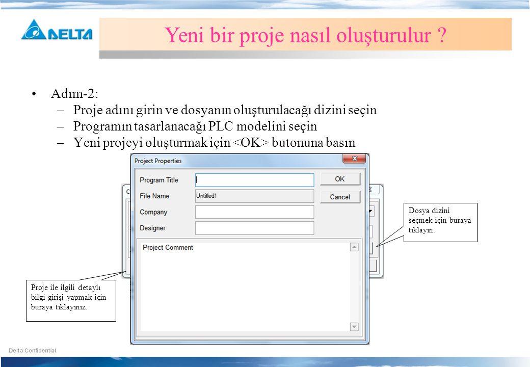 •Adım-2: –Proje adını girin ve dosyanın oluşturulacağı dizini seçin –Programın tasarlanacağı PLC modelini seçin –Yeni projeyi oluşturmak için butonuna