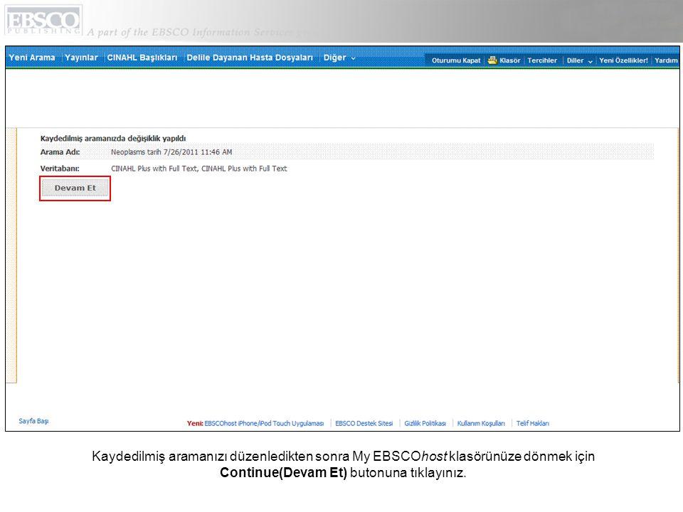 Kaydedilmiş aramanızı düzenledikten sonra My EBSCOhost klasörünüze dönmek için Continue(Devam Et) butonuna tıklayınız.