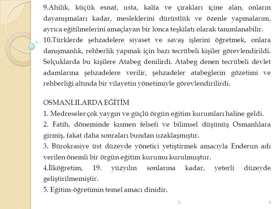 6.Tanzimat dönemine kadar, her düzeydeki eğitim ücretsiz olarak gerçekleşmiştir.